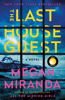 The Last House Guest - Megan Miranda