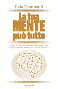 La tua mente può tutto da Italo Pentimalli