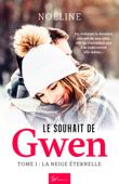 Le Souhait de Gwen - Tome 1