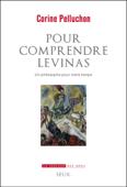 Pour comprendre Levinas - Un philosophe pour notre temps