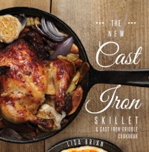 The New Cast Iron Skillet & Cast Iron Griddle Cookbook (Ed 2)