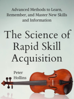 Peter Hollins - The Science of Rapid Skill Acquisition artwork