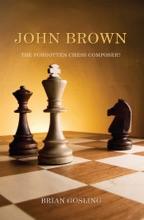 John Brown: The Forgotten Chess Composer?
