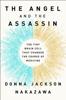 The Angel and the Assassin - Donna Jackson Nakazawa
