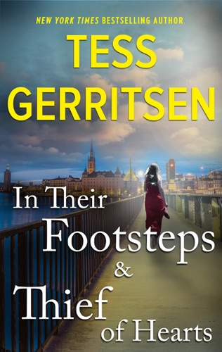 Tess Gerritsen - In Their Footsteps & Thief of Hearts