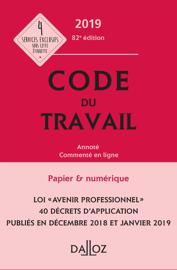 Code du travail 2019, annoté et commenté - 82e éd.