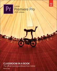 Adobe Premiere Pro Classroom in a Book (2020 release), 1/e