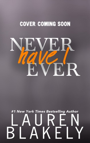 Lauren Blakely - Never Have I Ever