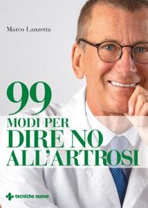 99 modi per dire no all'artrosi Book Cover