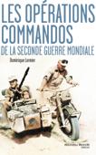 Les opérations commandos de la Seconde Guerre mondiale