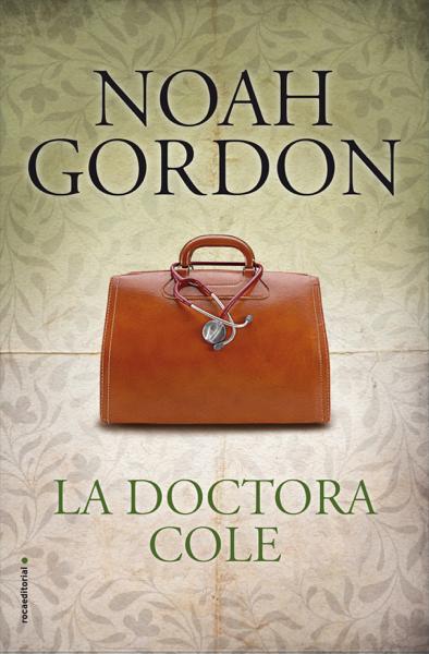 La doctora Cole by Noah Gordon