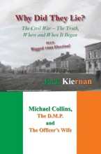 Why Did They Lie? The Irish Civil War, the Truth, Where and When It Began