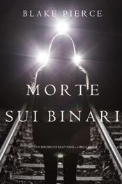 Morte Sui Binari (Un Mistero di Riley Paige—Libro 12)