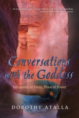 Conversations with the Goddess: Encounter at Petra Place of Power