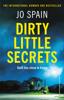 Dirty Little Secrets - Jo Spain