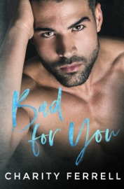 Bad For You - Charity Ferrell by  Charity Ferrell PDF Download