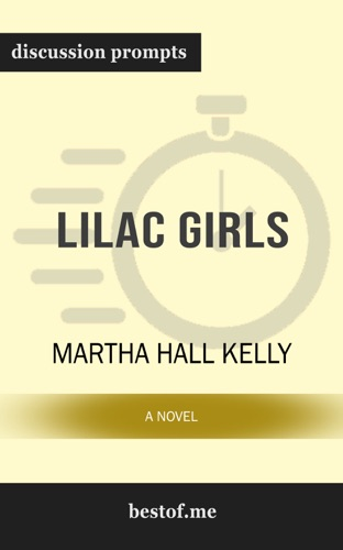 bestof.me - Lilac Girls: A Novel by Martha Hall Kelly (Discussion Prompts)