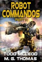 Robot Commandos: The Dragoon War: Ep 2
