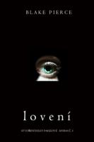 Lovení (Stovření Riley Paigeové – Kniha č. 3)