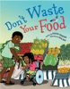 Don't Waste Your Food