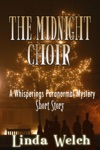 The Midnight Choir A Whisperings Paranormal Mystery Short Story