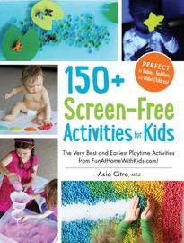 150 Screen Free Activities For Kids