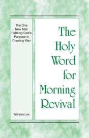 The Holy Word for Morning Revival - The One New Man Fulfilling God's Purpose in Creating Man PDF Download