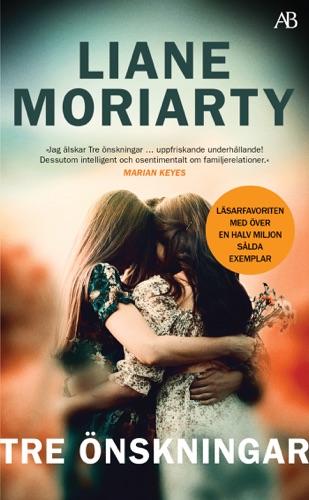 Liane Moriarty - Tre önskningar