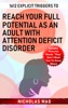 1612 Explicit Triggers To Reach Your Full Potential As An Adult With Attention Deficit Disorder