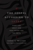 Jared C. Wilson - The Gospel According to Satan  artwork