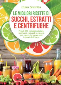 Le migliori ricette di succhi, estratti e centrifughe Copertina del libro