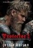 Protector 2 Dark Mafia Bad Boy Romance New Adult Contemporary Novel (Enemies To Lovers)