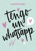 Download and Read Online Tengo un whatsapp