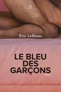 Le bleu des garçons par Eric Leblanc Couverture de livre
