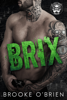 Brooke O'Brien - Brix: A Stepbrother Bully Romance artwork