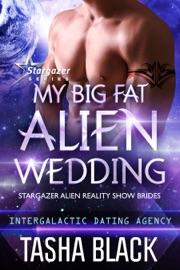 My Big Fat Alien Wedding