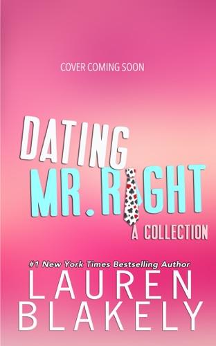 Lauren Blakely - Dating Mr. Right