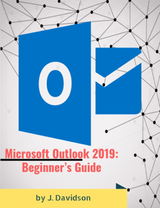 Microsoft Outlook 2019: Beginner's Guide Copertina del libro