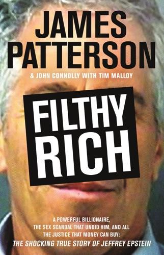 Filthy Rich - James Patterson, John Connolly & Tim Malloy - James Patterson, John Connolly & Tim Malloy