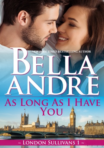 Bella Andre - As Long As I Have You