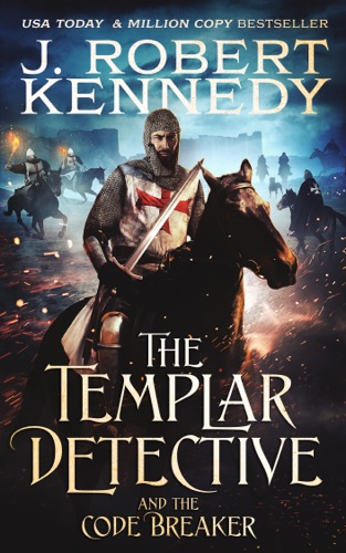 J. Robert Kennedy - The Templar Detective and the Code Breaker