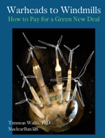 Warheads to Windmills, How to Pay for a Green New Deal