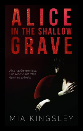 Alice In The Shallow Grave - Mia Kingsley