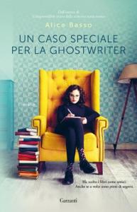 Un caso speciale per la ghostwriter da Alice Basso