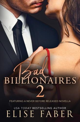 Elise Faber - Bad Billionaires 2