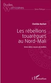 Download and Read Online Les rébellions touarègues au Nord Mali