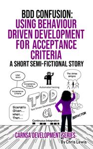 BDD CONFUSION: Using Behaviour driven development for acceptance criteria Book Cover