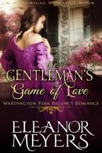 Historical Romance: The Gentleman's Game Of Love A Duke's Game Regency Romance