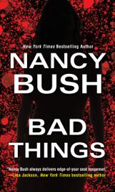 Bad Things - Nancy Bush book summary