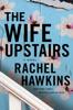 Rachel Hawkins - The Wife Upstairs  artwork
